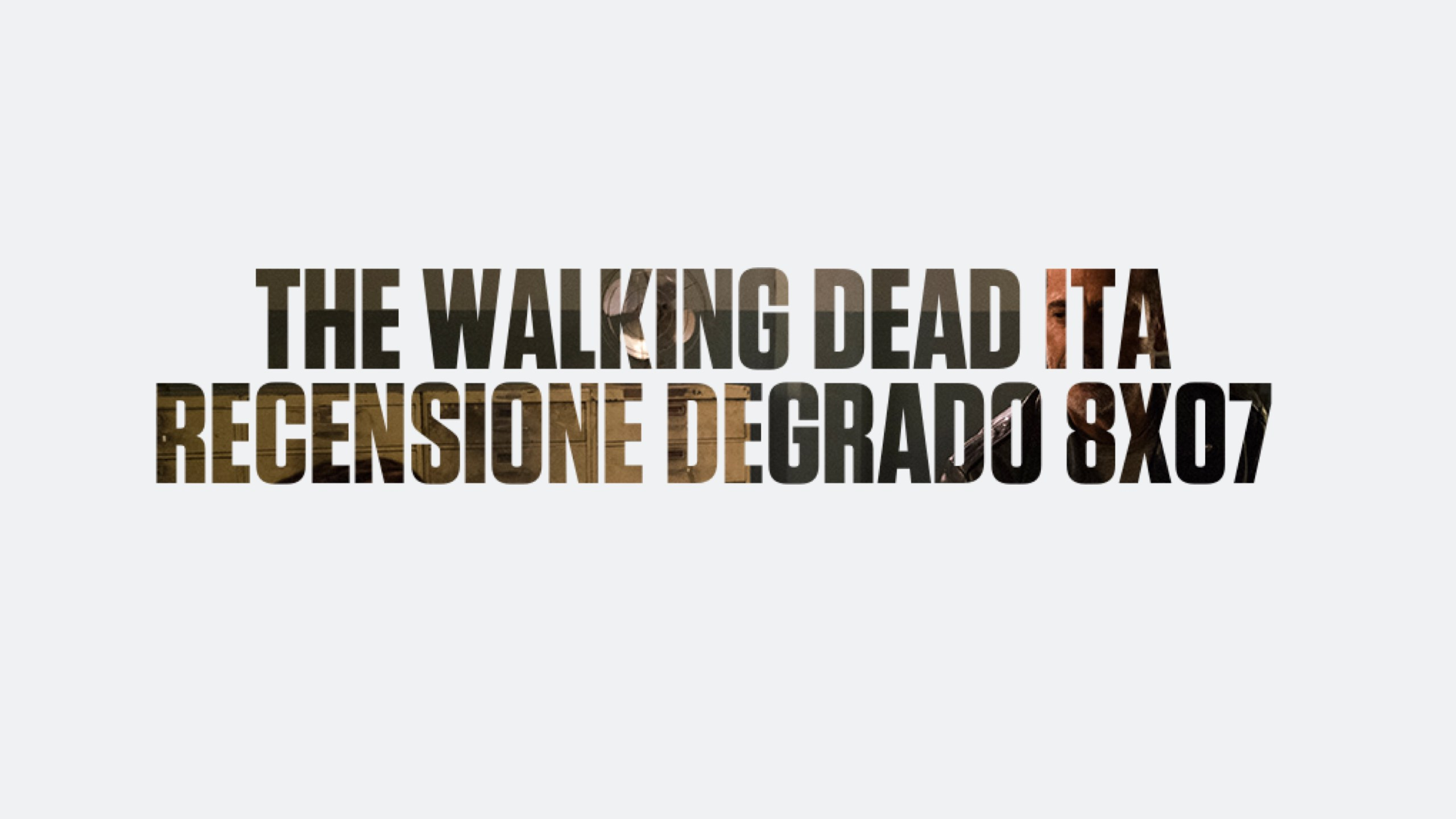 Recensione Degrado The Walking Dead 8×07