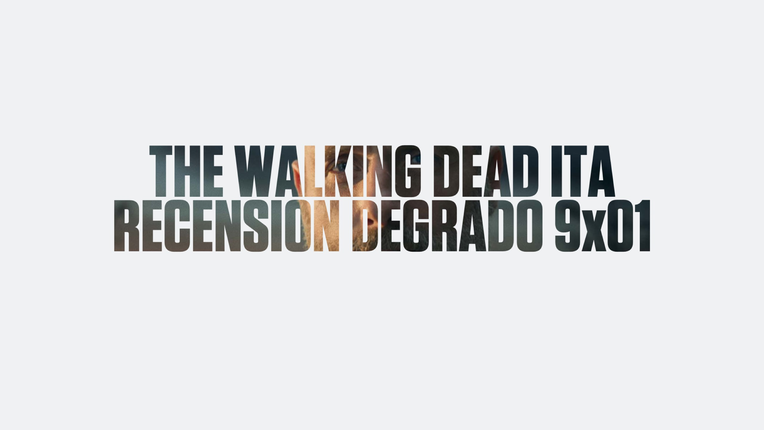 Recensione Degrado The Walking Dead 9×01
