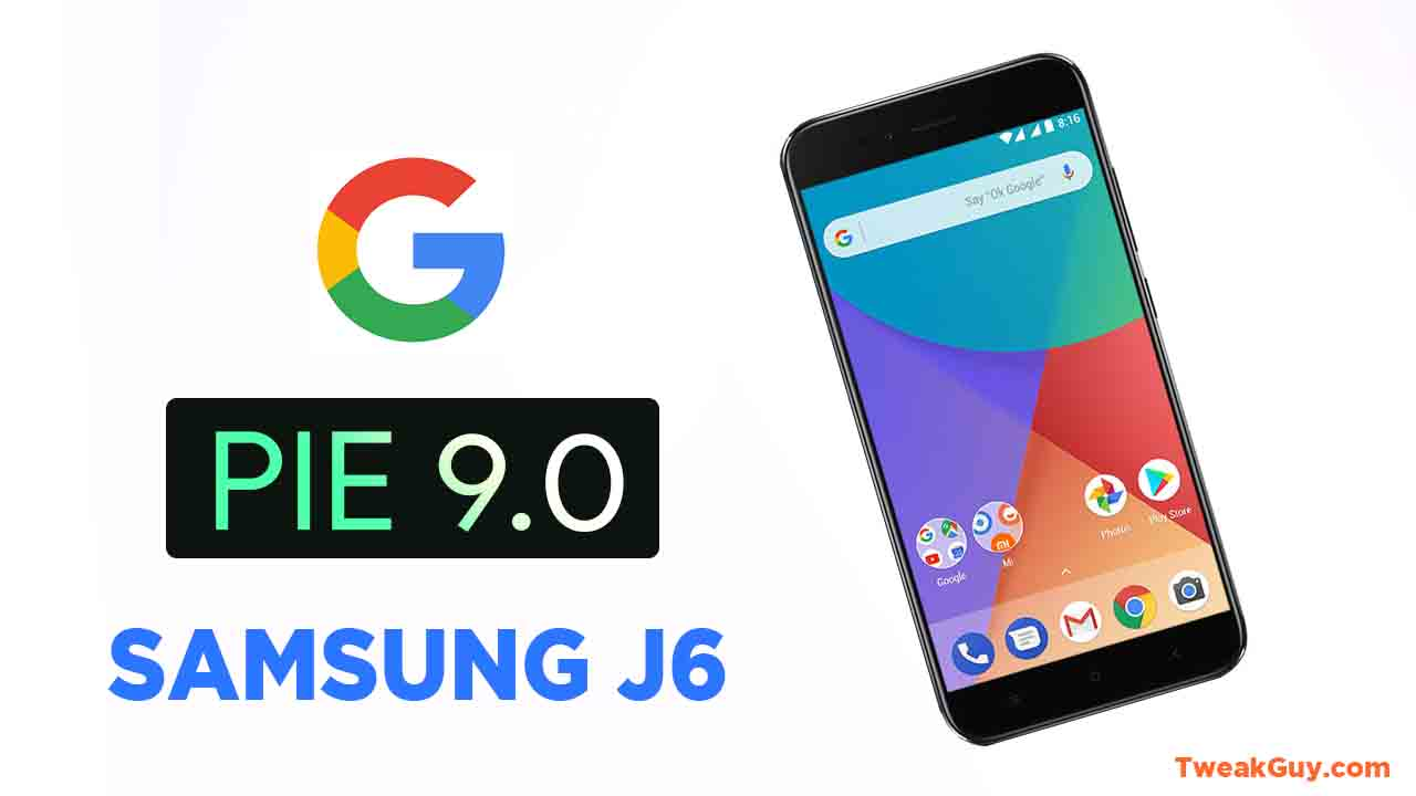 Get Update Android 9 Pie Samsung Galaxy J6 – TweakGuy