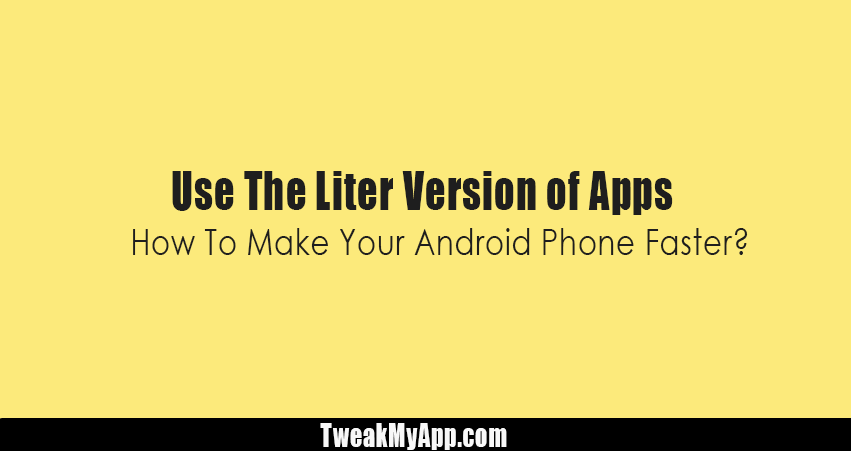Use The Liter Version Of Apps