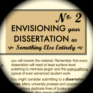 Envisioning Your Dissertation as Something Else Entirely