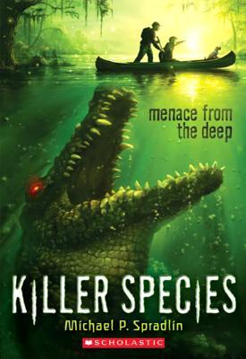 Killer Species: Menace From the Deep by Michael P. Spradlin: Intense, Action-Packed and Fun