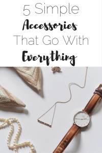 5 Simple Accessories That Go With Everything