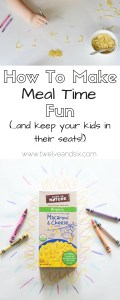 How To Make Meal Time Fun (…and keep your kids in their seats!)