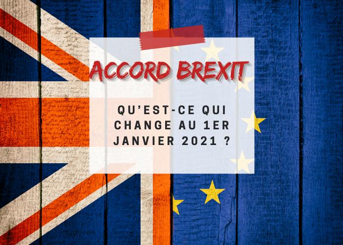 ACCORD BREXIT : les changements au 1er janvier 2021