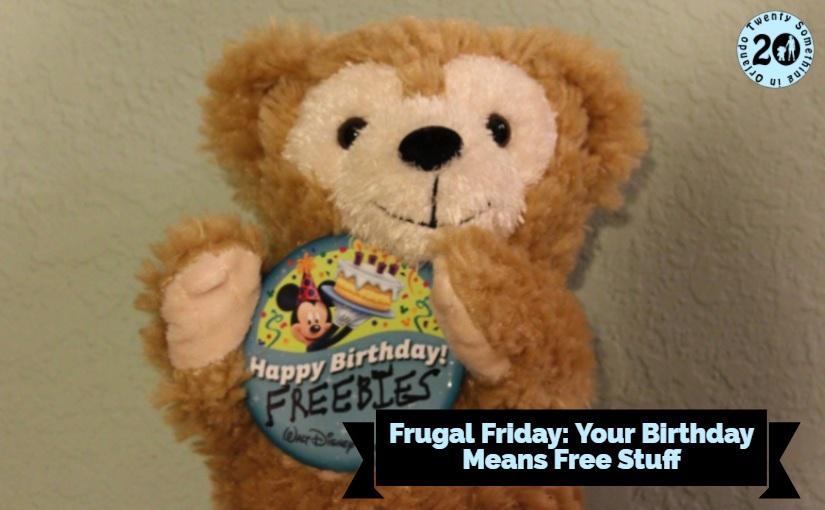 Frugal Friday: Your Birthday Means Free Stuff • Twenty