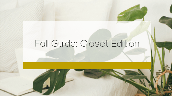 Fall Guide: Closet Edition