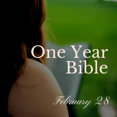 One Year Bible: February 28