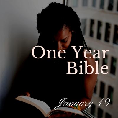 One Year Bible: January 19