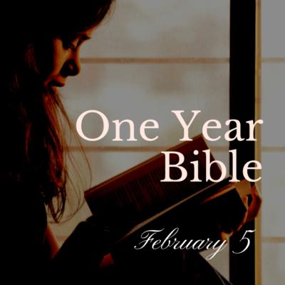 One Year Bible: February 5