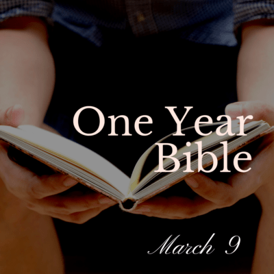 One Year Bible: March 9