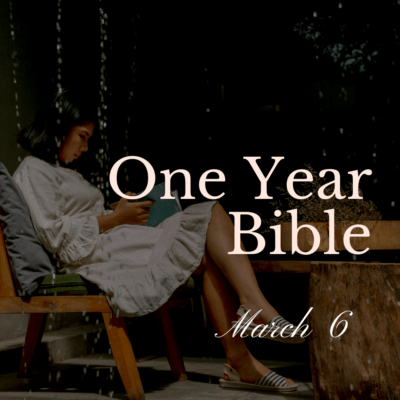 One Year Bible: March 6