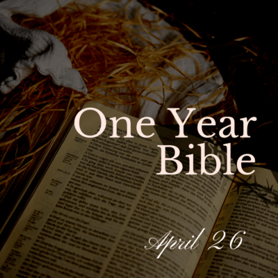 One Year Bible: April 26