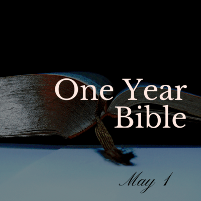 One Year Bible: May 1