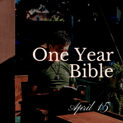 One Year Bible: April 15