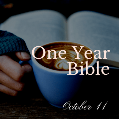 One Year Bible: October 11