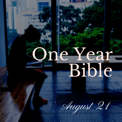 One Year Bible: August 21