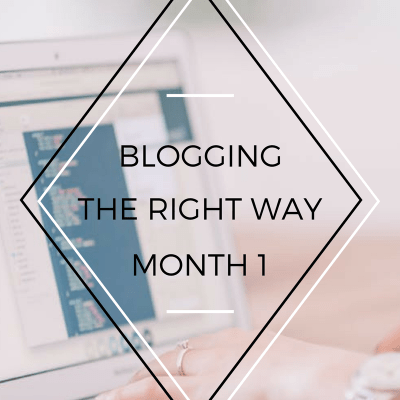 Blogging the Right Way: Month 1