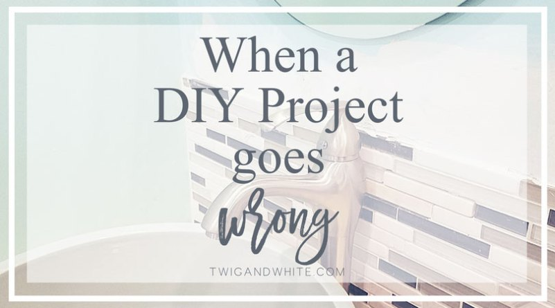 when a diy project goes wrong