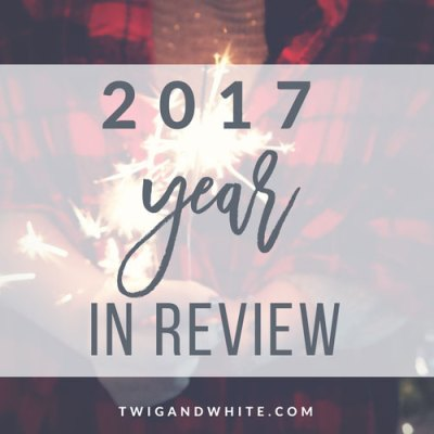Twig & White 2017 Year in Review