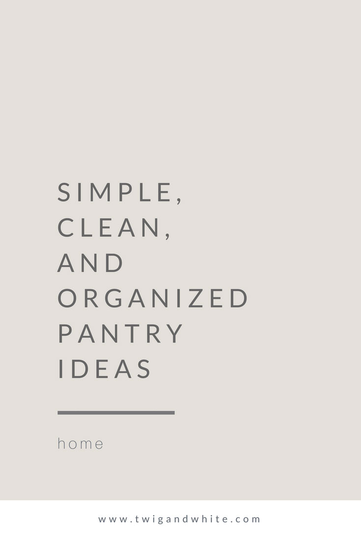 simple, clean and organized pantry ideas