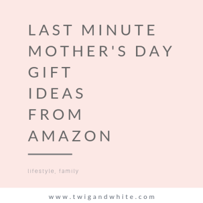 Last Minute Mother's Day Gift Ideas from Amazon