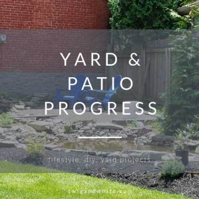 Updated Yard Tour and Patio Progress