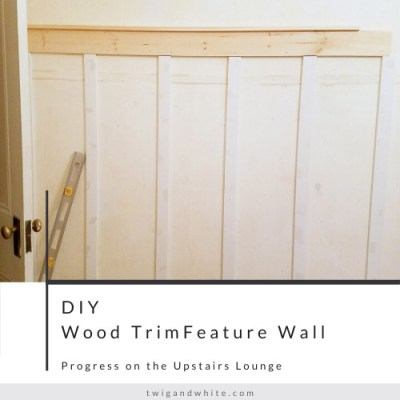 Progress on the Upstairs Lounge – DIY Wood Trim Feature Wall