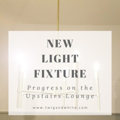 Progress on the Upstairs Lounge:  New Light Fixture and Mixing Styles to Tell Your Story