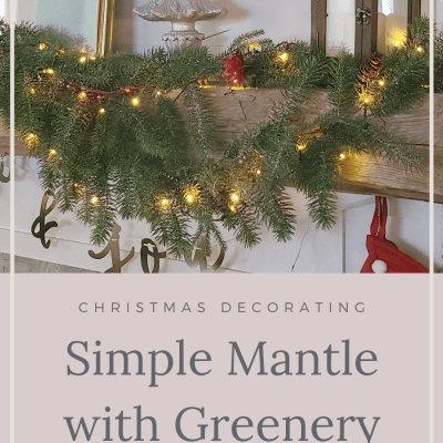 Simple Christmas Mantel with Greenery