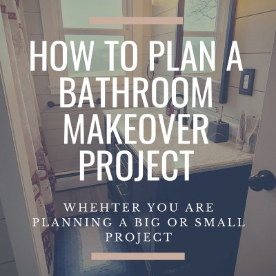 How to Plan a Bathroom Makeover Project
