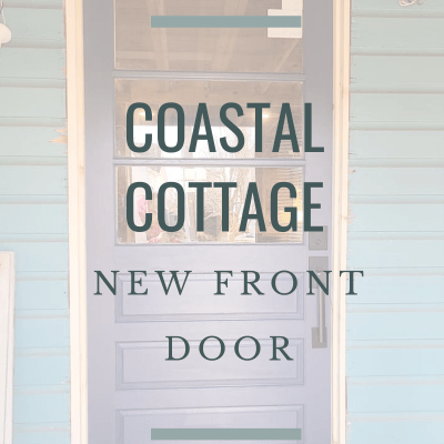 Coastal Cottage:  The New Front Door
