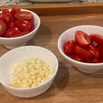 Grape tomatoes cut in half & minced garlic