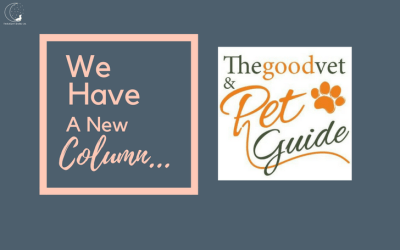 Our New Column For The Good Vet & Pet Guide