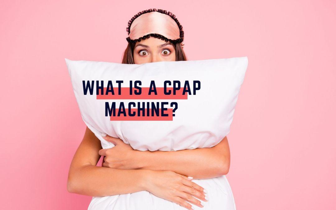 What is a Sleep Apnea Machine and How it can Help you Sleep Better