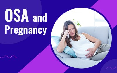 OSA and Pregnancy