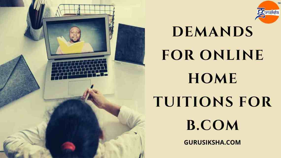Why Demands For Online Home Tuitions For B.Com Are Increasing?