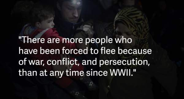 There are more people who been forced to flee because of war, conflict, and persecution, than at any time since WWII