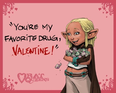 """You're my favorite drug, Valentine!"""