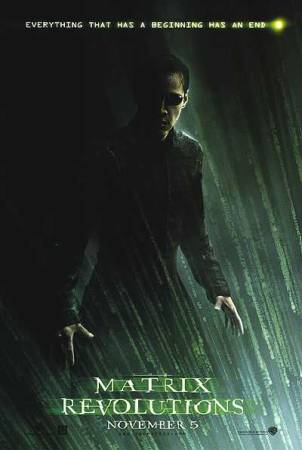 "Matrix Revolutions movie poster: ""Everything that has a beginning has an end"""