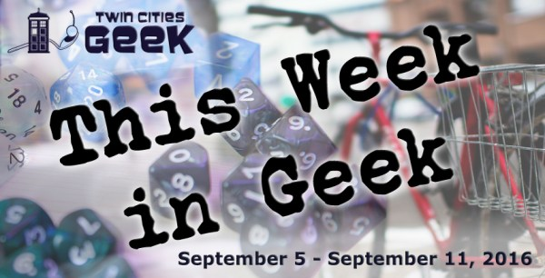 This Week in Geek (09/05/16-09/11/16)