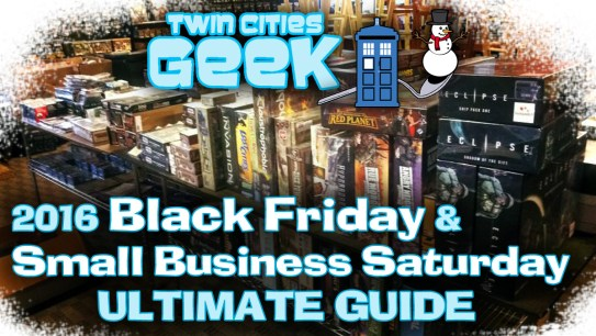 Twin Cities Geek 2016 Black Friday and Small Business Saturday ULTIMATE GUIDE