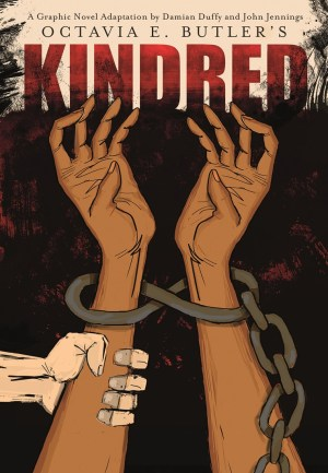 Kindred: A Graphic Novel Adaptation cover; a white hand grabs dark-skinned hands in chains