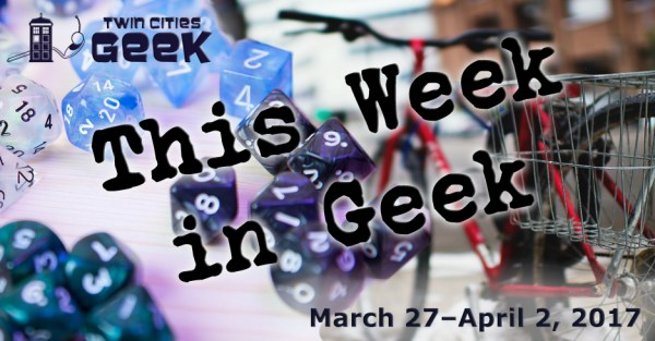 This Week in Geek for 3-27-17