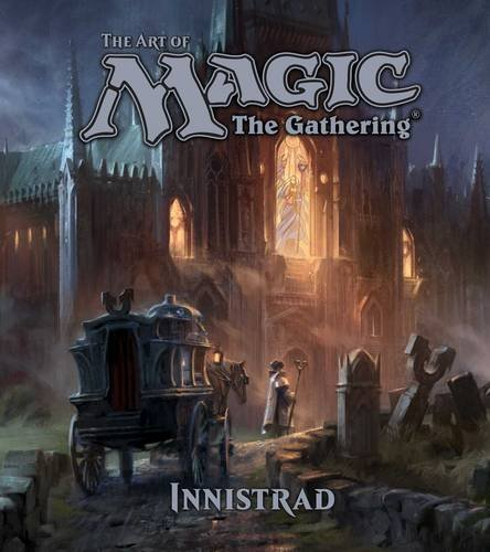 The Art of Magic: The Gathering—Innistrad