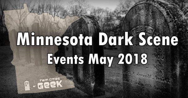 MN Dark Scene Events May 2018