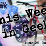 This Week in Geek 6/25