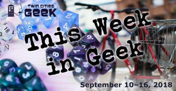 This Week in Geek 9-10-18