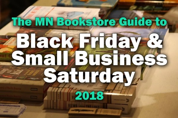 The MN Bookstore Guide to Black Friday & Small Business Saturday 2018
