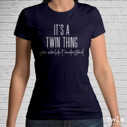 It's A Twin Thing T-Shirt Navy